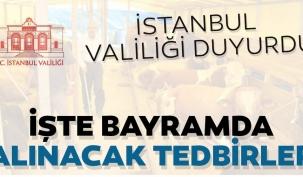 İstanbul Valiliği açıkladı! İşte Kurban Bayramında uygulanacak tedbirler!