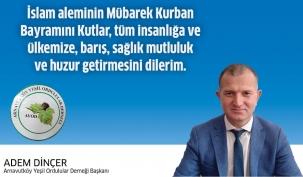Arnavutköy Yeşil Ordulular Derneği Başkanı Adem Dinçer'in Kurban Bayramı Mesajı