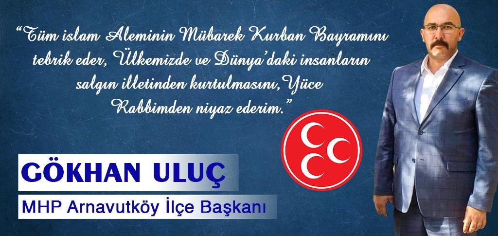 MHP Arnavutköy İlçe Başkanı Gökhan Uluç'u Kurban Bayramı Mesajı
